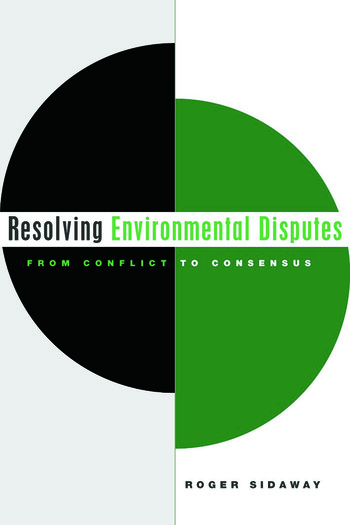 Resolving Environmental Disputes From Conflict to Consensus book cover