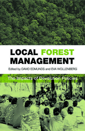Local Forest Management The Impacts of Devolution Policies book cover