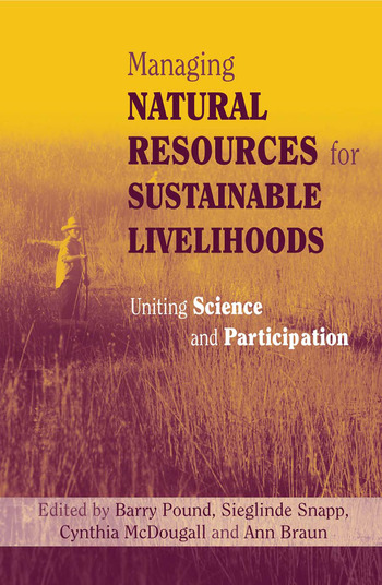 Managing Natural Resources for Sustainable Livelihoods Uniting Science and Participation book cover