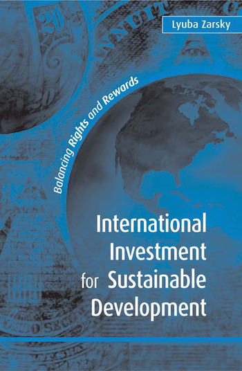 International Investment for Sustainable Development Balancing Rights and Rewards book cover