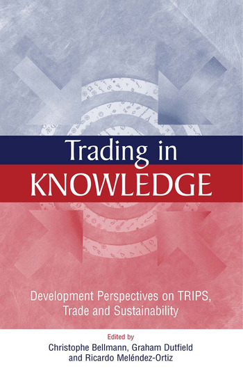Trading in Knowledge Development Perspectives on TRIPS, Trade and Sustainability book cover