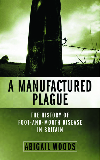 A Manufactured Plague The History of Foot-and-mouth Disease in Britain book cover