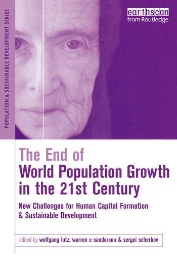 The End of World Population Growth in the 21st Century New Challenges for Human Capital Formation and Sustainable Development book cover