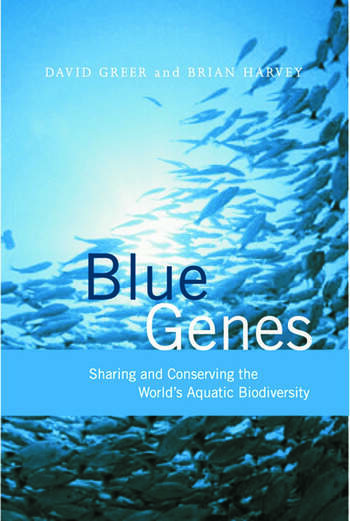 Blue Genes Sharing and Conserving the World's Aquatic Biodiversity book cover