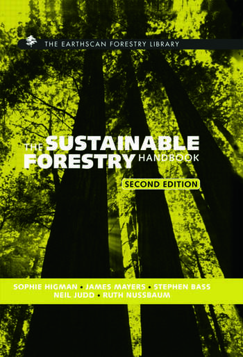 The Sustainable Forestry Handbook A Practical Guide for Tropical Forest Managers on Implementing New Standards book cover