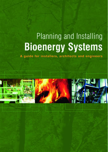 Planning and Installing Bioenergy Systems A Guide for Installers, Architects and Engineers book cover
