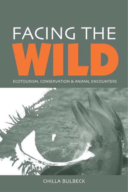 Facing the Wild Ecotourism, Conservation and Animal Encounters book cover
