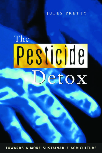 The Pesticide Detox Towards a More Sustainable Agriculture book cover