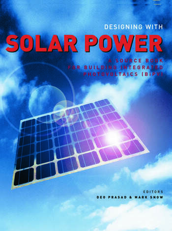 Designing with Solar Power A Source Book for Building Integrated Photovoltaics (BIPV) book cover