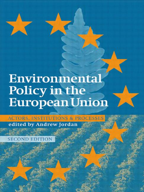 Environmental Policy in the EU Actors, Institutions and Processes; 2nd Edition book cover