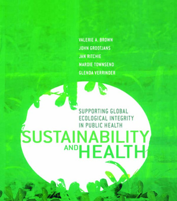 Sustainability and Health Supporting Global Ecological Integrity in Public Health book cover