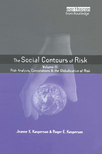 Social Contours of Risk Volume II: Risk Analysis, Corporations and the Globalization of Risk book cover