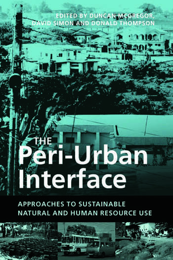 The Peri-Urban Interface Approaches to Sustainable Natural and Human Resource Use book cover