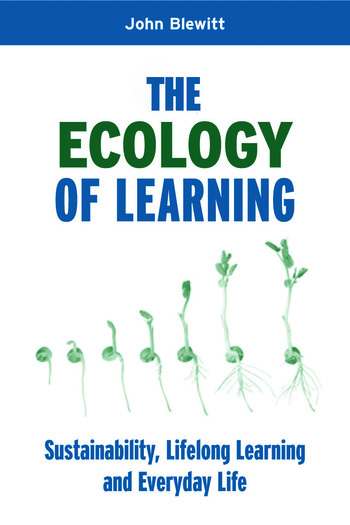 The Ecology of Learning Sustainability, Lifelong Learning and Everyday Life book cover