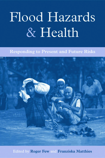 Flood Hazards and Health Responding to Present and Future Risks book cover