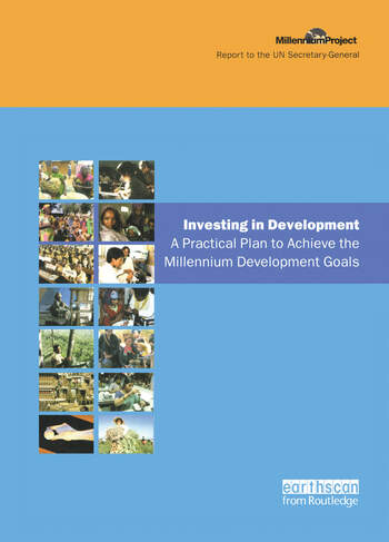 UN Millennium Development Library: Investing in Development A Practical Plan to Achieve the Millennium Development Goals book cover