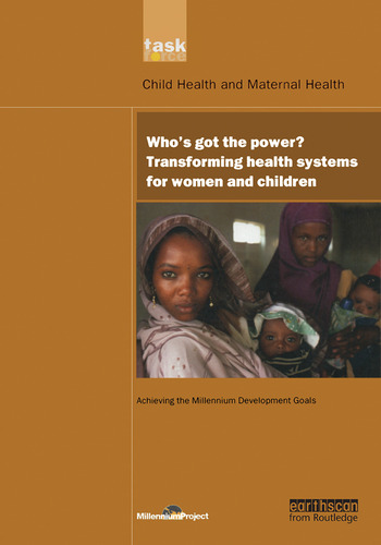 UN Millennium Development Library: Who's Got the Power Transforming Health Systems for Women and Children book cover