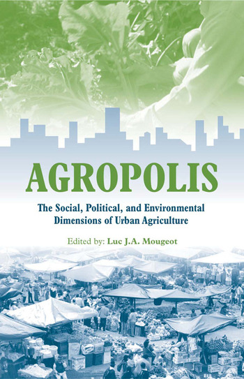 Agropolis The Social, Political and Environmental Dimensions of Urban Agriculture book cover