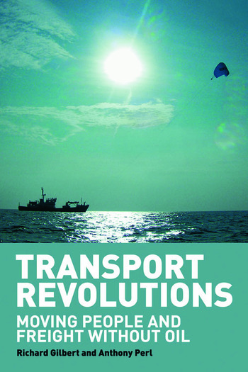Transport Revolutions Moving People and Freight Without Oil book cover