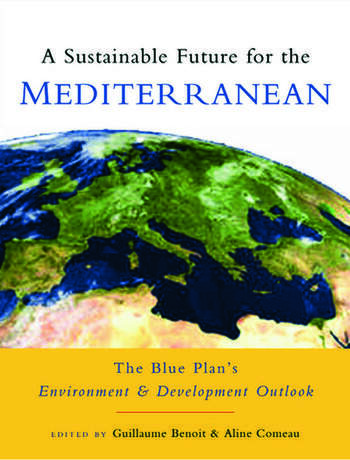 A Sustainable Future for the Mediterranean The Blue Plan's Environment and Development Outlook book cover