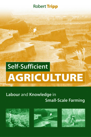 Self-Sufficient Agriculture Labour and Knowledge in Small-Scale Farming book cover