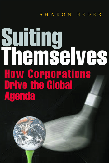 Suiting Themselves How Corporations Drive the Global Agenda book cover