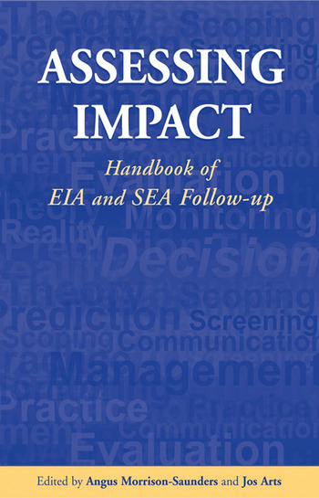 Assessing Impact Handbook of EIA and SEA Follow-up book cover