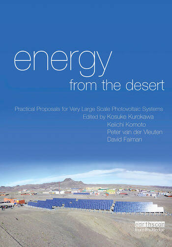 Energy from the Desert Practical Proposals for Very Large Scale Photovoltaic Systems book cover