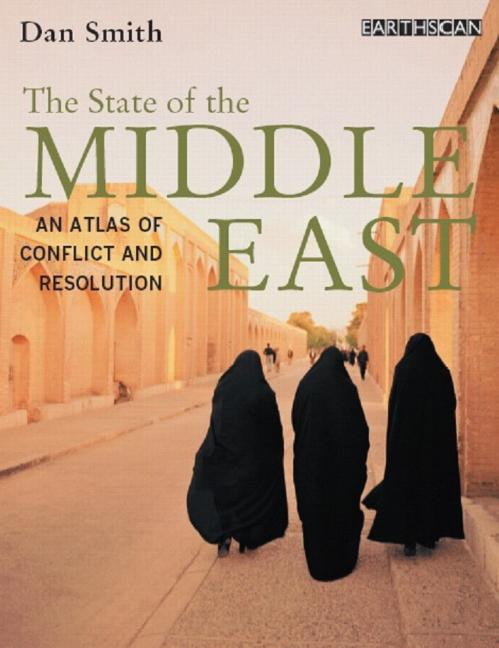 The State of the Middle East An Atlas of Conflict and Resolution book cover