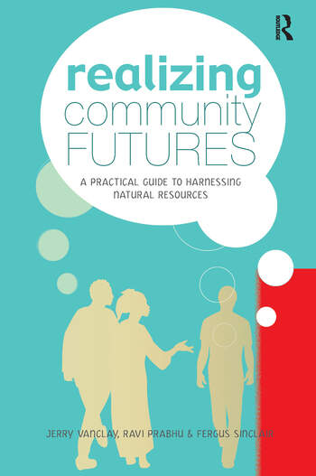 Realizing Community Futures A Practical Guide to Harnessing Natural Resources book cover