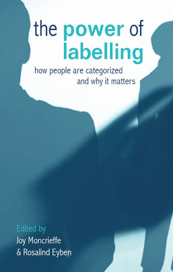 The Power of Labelling How People are Categorized and Why It Matters book cover