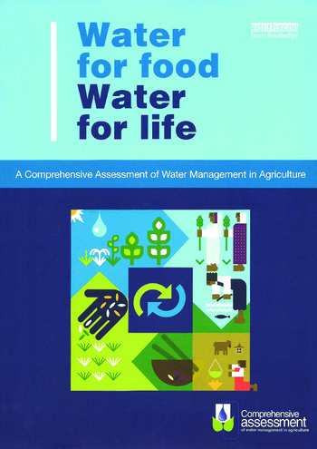 Water for Food Water for Life A Comprehensive Assessment of Water Management in Agriculture book cover