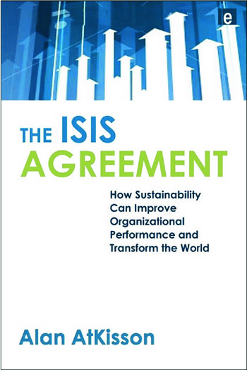 The ISIS Agreement How Sustainability Can Improve Organizational Performance and Transform the World book cover