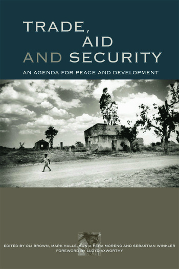 Trade, Aid and Security An Agenda for Peace and Development book cover