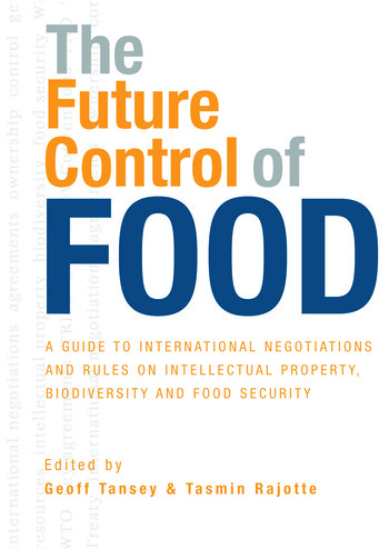 The Future Control of Food A Guide to International Negotiations and Rules on Intellectual Property, Biodiversity and Food Security book cover