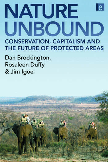 Nature Unbound Conservation, Capitalism and the Future of Protected Areas book cover