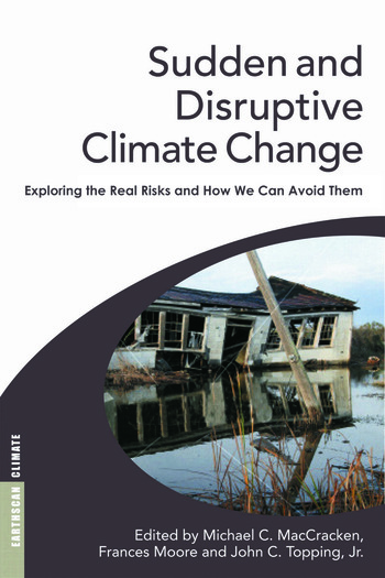 Sudden and Disruptive Climate Change Exploring the Real Risks and How We Can Avoid Them book cover