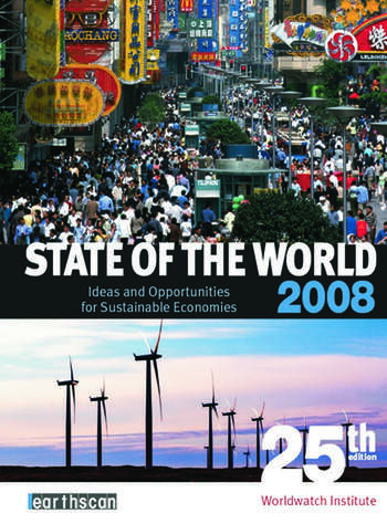 State of the World 2008 Ideas and Opportunities for Sustainable Economies book cover