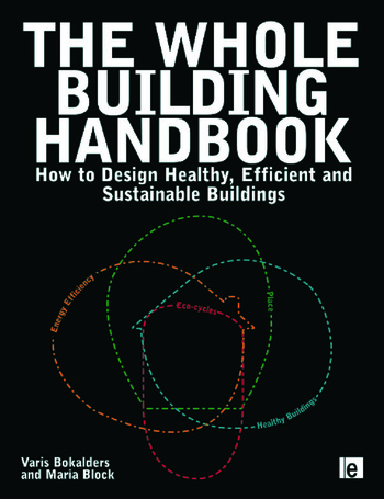 The Whole Building Handbook How to Design Healthy, Efficient and Sustainable Buildings book cover