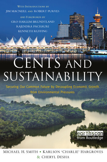 Cents and Sustainability Securing Our Common Future by Decoupling Economic Growth from Environmental Pressures book cover