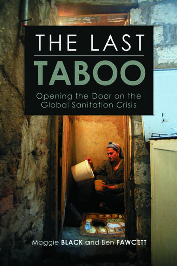 The Last Taboo Opening the Door on the Global Sanitation Crisis book cover