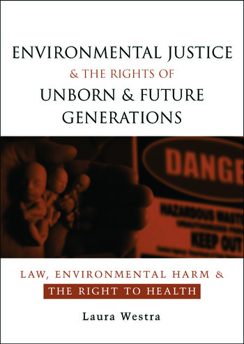 Environmental Justice and the Rights of Unborn and Future Generations Law, Environmental Harm and the Right to Health book cover