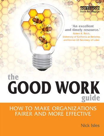 The Good Work Guide How to Make Organizations Fairer and More Effective book cover