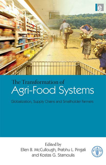 The Transformation of Agri-Food Systems Globalization, Supply Chains and Smallholder Farmers book cover
