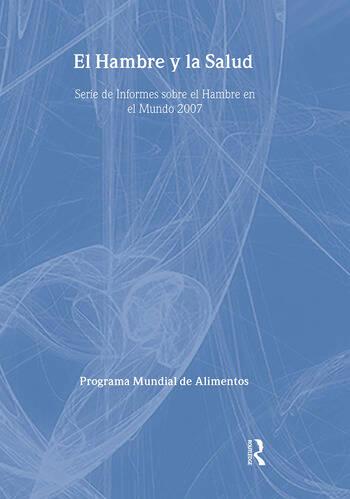 El Hambre y la Salud Serie de Informes sobre el Hambre en el Mundo 2007 book cover