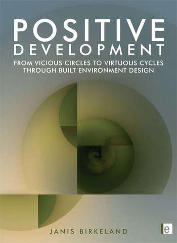 Positive Development From Vicious Circles to Virtuous Cycles through Built Environment Design book cover