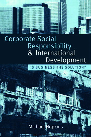 Corporate Social Responsibility and International Development Is Business the Solution? book cover