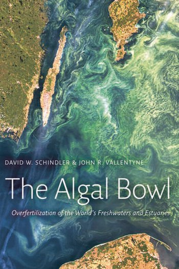 The Algal Bowl Overfertilization of the World's Freshwaters and Estuaries book cover