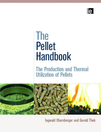 The Pellet Handbook The Production and Thermal Utilization of Biomass Pellets book cover
