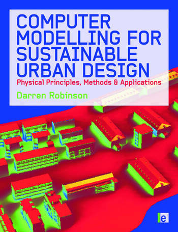 Computer Modelling for Sustainable Urban Design Physical Principles, Methods and Applications book cover